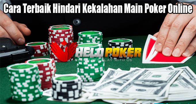Cara Terbaik Hindari Kekalahan Main Poker Online