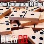 Cobalah Perhatikan Keuntungan Judi QQ Online Ini Dari HeloQQ