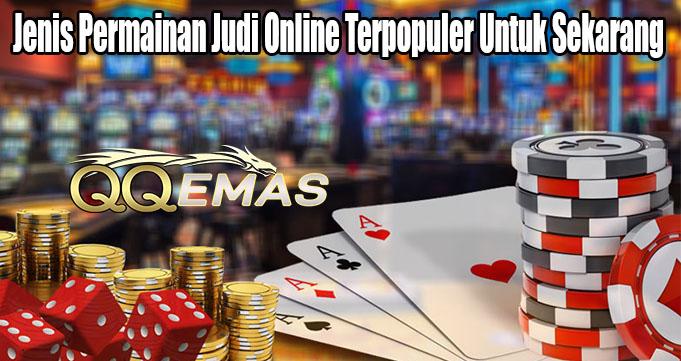 Jenis Permainan Judi Online Terpopuler Untuk Sekarang